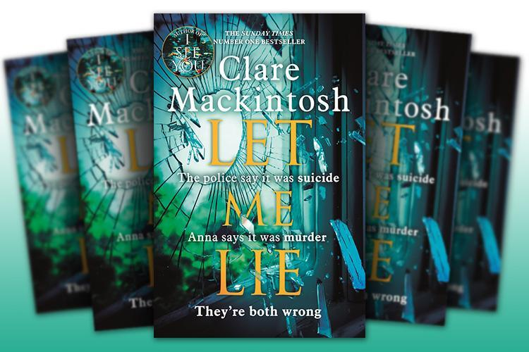 Win a copy of Let Me Lie by Clare Mackintosh