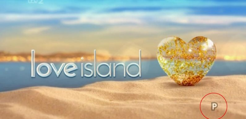 Did you notice the mysterious P that flashed up on Love Island last night? We reveal what it means