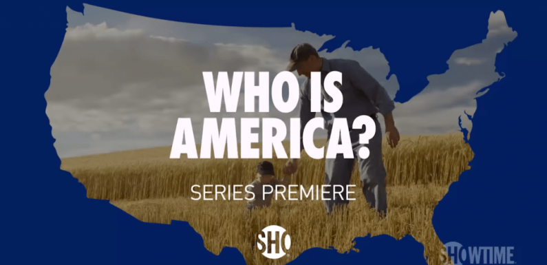 'Who Is America?': What We Know About Sacha Baron Cohen's Series
