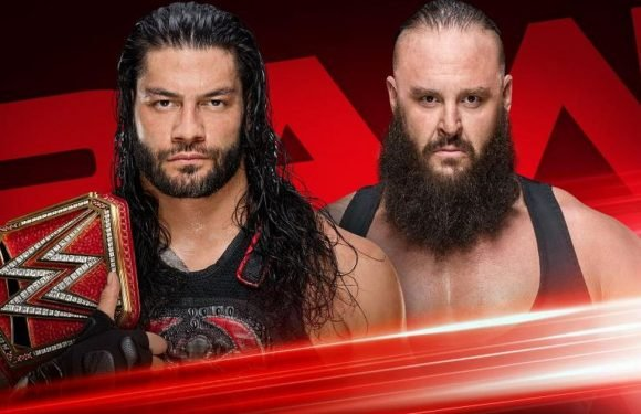 WWE Raw preview: Braun Strowman demands confrontation with Roman Reigns